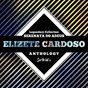 Album Legendary collection: serenata do adeus (elizete cardoso anthology) de Elizete Cardoso