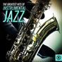Compilation The greatest hits of instrumental jazz avec Don Randi & Quest / Dizzy Gillespie / The Azuca Band / Django Reinhardt / Dave & Larry Koonse...