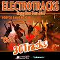 Compilation Electrotracks (sortir dans le sud) (happy new year 2017) avec Sunlight / Sebastien Nox / DJ E-Flau! / K.Lia / Ricardo Ricci...