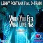 Album When you feel what love has (remixes, PT. 2) de Lenny Fontana / D-Train