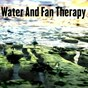 Album Water and fan therapy de White Noise Meditation / White Noise Therapy / White Noise Relaxation