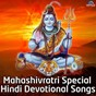 Compilation Mahashivratri special - hindi devotional songs avec Anup Jalota / Suresh Wadkar / Anuradha Paudwal / Roop Kumar Rathod / Ravindra Jain...