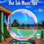 Album Hot tub music spa de Serenity Spa Music Relaxation / Spa Relaxation / Relaxing Spa Music / Spa Music Paradise