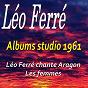 Album Albums studio 1961 (léo ferré chante aragon/les femmes) de Léo Férré