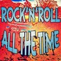 Compilation Rock'n'roll all the time avec Chuck Berry / Conway Twitty / Thurston Harris / Gene Vincent & His Blue Caps / Artie Wilson...