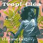 Album Tropi-cléa de Cléa Vincent