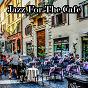 Album Jazz for the cafe de Bossa Nova Lounge / Bar Lounge / Bossa Café En Ibiza