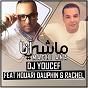 Album Machi ana (feat. houari dauphin, rachel) de DJ Youcef