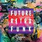 Compilation Future retro funk avec Donnie Dragon / Per Ljungqvist / Fredrik Nyberg / Marcello de Angelis