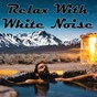 Album Relax with white noise de Spa Music Paradise / Spa Relaxation / Relaxing Spa Music