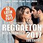 Compilation Reggaeton 2017 - 40 latin hits romantico (los exitos - lo que suena en la calle) avec Franny el Fenomeno / Farandula Boys / Chacal / Awing / Baby Lores...