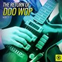 """Compilation The return of doo wop, vol. 1 avec Kid Creole & the Coconuts / The Essex / Roy Orbison / Chuck Berry / Elvis Presley """"The King""""..."""