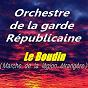 Album Le boudin (marche de la légion étrangère) de Orchestre de la Garde Républicaine