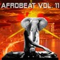 Compilation Afrobeat, vol. 11 avec Davido / Stone James / Syndrum / Tilla / Tu2 Momoh...