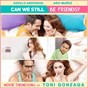 "Album Can we still be friends (from ""can we still be friends"") de Toni Gonzaga"