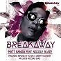 Album Breakaway (feat. nicole blaze) de Matt Banga