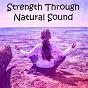 Album Strength through natural sound de Ambient Forest, Ambient Rain, Ambiente