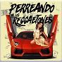 Compilation Perreando con los reggaetones avec Reggaetones / Nativo / Breack / Bimbo / DJ Miguelito...