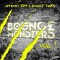 Compilation Bounce monsters, vol. 1 (upfront edm & bounce tunes) avec Marwill / Maarten van Larsen / Rene Rodrigezz / Daniel Rosty / Flip Capella, Attila Sezgin...