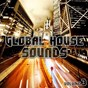 Compilation Global house sounds, vol. 3 avec Matan Caspi, Angelo Ferreri / Granite & Phunk, Tyler Hampton / Anthony Wells / Garrett, Ojelay / Jon Kong, Chris Aidy...
