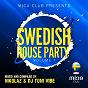Compilation Mica club, vol. 1 (pres. swedish party) avec The Good Guys / Nikolaz, Gant / DJ Soulstar / Danny Torrence, King Richard / Agent Greg, Terri B!...