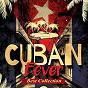 Compilation Cuban fever avec Orquesta Chepín Choven / Niño Rivera / Conjunto Kubavana de Alberto Ruiz / La Gloria Matancera / Julio Cueva Y Su Orquesta...