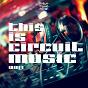 Compilation This is circuit music, vol. 1 avec Micky Friedmann / Edson Pride, Bruno Lisboa / Sweet Beatz Project / Edson Pride / Tommer Mizrahi...