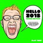 Compilation Hello 2013 - house edition avec Manuel Carranco / Luna Moor / MC Flipside / Peter Brown / Juan Kidd, Jonathan Ulysses, Timmy Trumpet...