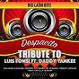 Album Despacito - tribute to luis fonsi FT. daddy yankee de Brava Hitmakers