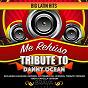 Album Me rehúso - tribute to danny ocean de Brava Hitmakers