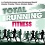 Compilation Total running fitness (la playlist ideale pour votre entraînement sportif running, training, fitness, workout, riding...) avec Raze / One O One / The Blue Boy / Robin S / Danzel...