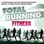 Compilation Total Running Fitness (La Playlist Ideale pour votre Entraînement Sportif Running, Training, Fitness, Workout, Riding...) avec MJKF / One O One / The Blue Boy / Robin S / Razé...