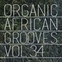 Compilation Organic african grooves, vol.34 avec Jaccy / Issi / Italian / Iyanya / Iyk Wonder...