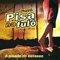 Album A pisada do sucesso de Forró Pisa Na Fulô