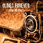 Compilation Oldies forever: glad all over avec Lesley Gore / The Dave Clark Five / Neil Sedaka / Ricky Nelson / Wynonie Harris...