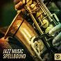 Compilation Jazz Music Spellbound avec Unknown / Danny Green / Mezzo / Gwendolyn Collins / Vision...