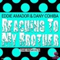 Album Reaching to my brother (the remixes) de Eddie Amador, Dany Cohiba