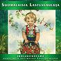 Compilation Suomalaisia lastenlauluja avec Finntrio / Rölli / Mimmit / Lilli Palvalin, Elisa Piispanen, Johanna Alhola / Kipparikvartetti...