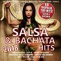 Compilation Salsa & bachata hits 2018 (60 tropical top hits) avec Grupo Extra / Los 4 / Principes de la Bachata, DJ Unic / Michel Vega / LKM, DJ Unic...