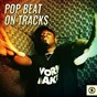 Compilation Pop beat on tracks avec John Lee / PHNX Blaze / Bradley Powell / Vivian Galaxy / Ryan Lunn...