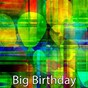 Album Big birthday de Happy Birthday