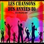 Compilation Les Chansons Des Années 80 (En Français) avec Thomas / Joanna / Les Copines