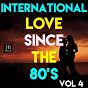 Compilation International love since the 80's vol 4 avec Bachateros Dominicanos / Latin Band / Silver / Extra Latino / Solvita...