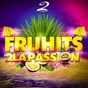 Compilation Fruhits 2 la passion avec Kingsley / Easy Bass, Corneille & Rodriguo de Oliveira / Stylly Dean / DJ Jackson, Candie & the Shynerz / Joé Dwet Filé...