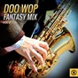 Compilation Doo wop fantasy MIX, vol. 2 avec Gino Washington / Maureen Gray / The Mello Harps / Janis Martin / The Gladiolas...