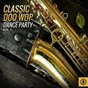 Compilation Classic doo wop dance party, vol. 1 avec Otis Williams, the Charms / Chuck Willis / Jay, the Americans / Robin Luke / Tom Edwards...