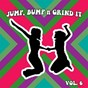 Compilation Jump Bump n Grind It, Vol. 6 avec Afterlife / Josh Gabriel / Vengeance / Tempo Giusto / 2B...