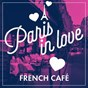 Compilation Paris in love / french café avec Charles Aznavour / Serge Gainsbourg / Bourvil / Henri Salvador / Léo Férré...