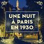 Compilation Une nuit à paris en 1930 avec Henri Salvador / Charles Trénet / Édith Piaf / Berthe Sylva / Joséphine Baker...