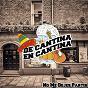 Compilation De cantina en cantina (no me dejes partir) avec Jorge Cafrune / Olimpo Cardenas / Los Dandy´s / Amalia Mendoza / Julio Sosa...